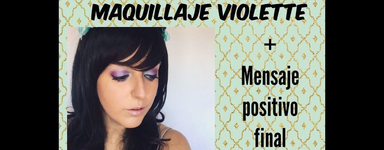 Maquillaje violette+Mensaje positivo final