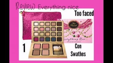 Review Everything nice Too faced-Parte 1