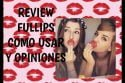 Review Fullips-Como Usar Y Opiniones