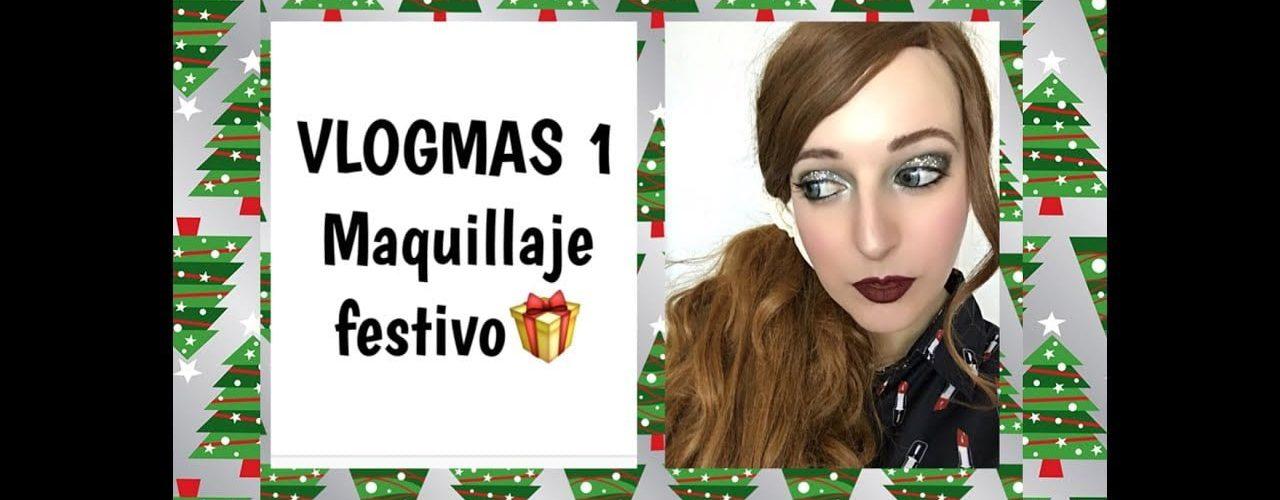 VLOGMAS 1- Maquillaje festivo