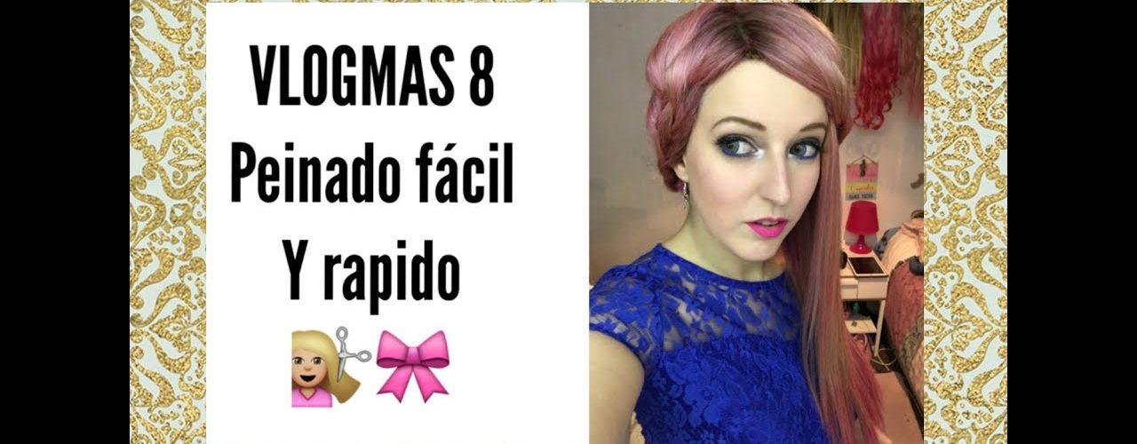 VLOGMAS 8-Peinado fácil y rápido